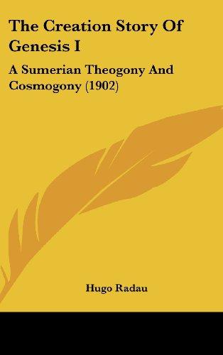 9781161827675: The Creation Story Of Genesis I: A Sumerian Theogony And Cosmogony (1902)
