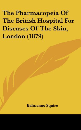 9781161827842: The Pharmacopeia of the British Hospital for Diseases of the Skin, London (1879)
