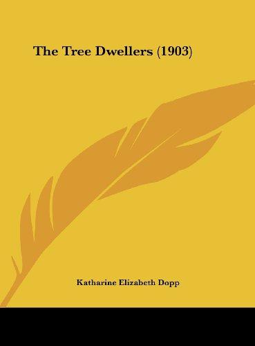 9781161832105: The Tree Dwellers (1903)
