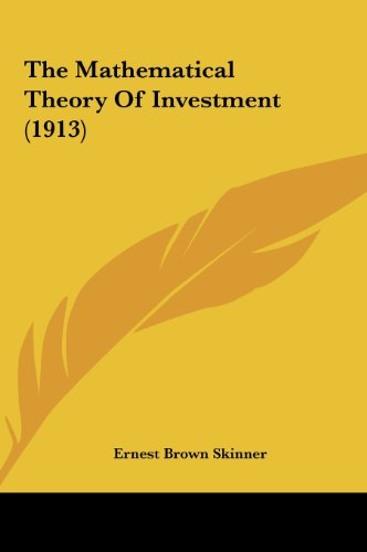 9781161833201: The Mathematical Theory Of Investment (1913)