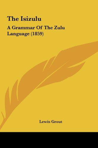9781161835342: The Isizulu: A Grammar of the Zulu Language (1859)