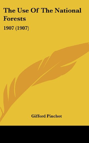 9781161837919: The Use Of The National Forests: 1907 (1907)