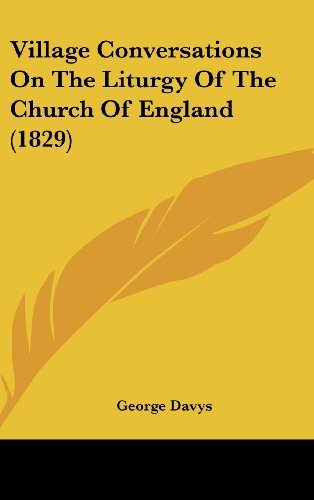 9781161839036: Village Conversations On The Liturgy Of The Church Of England (1829)