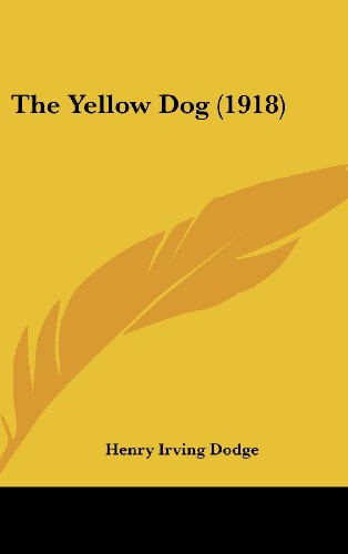 9781161839371: The Yellow Dog (1918)