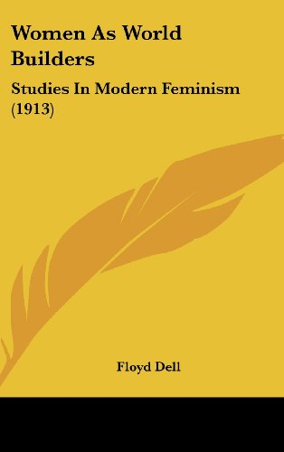 9781161840490: Women As World Builders: Studies In Modern Feminism (1913)