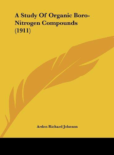 9781161844672: A Study Of Organic Boro-Nitrogen Compounds (1911)