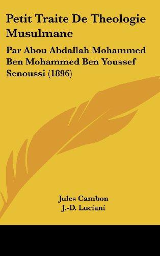 9781161849363: Petit Traite de Theologie Musulmane: Par Abou Abdallah Mohammed Ben Mohammed Ben Youssef Senoussi (1896)