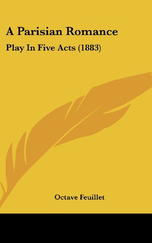 9781161851977: A Parisian Romance: Play in Five Acts (1883)