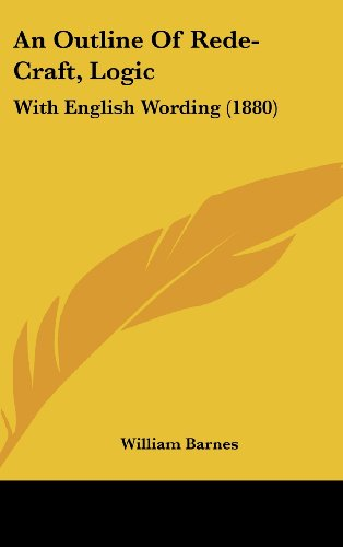 9781161856095: An Outline of Rede-Craft, Logic: With English Wording (1880)
