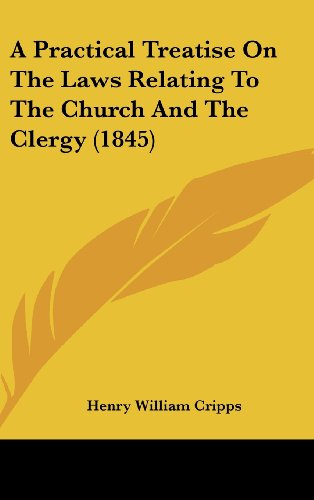9781161858372: A Practical Treatise On The Laws Relating To The Church And The Clergy (1845)