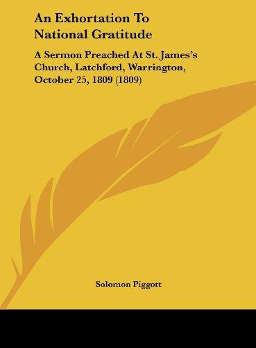 9781161858747: An Exhortation to National Gratitude: A Sermon Preached at St. James's Church, Latchford, Warrington, October 25, 1809 (1809)