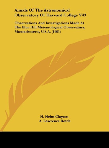 9781161864175: Annals of the Astronomical Observatory of Harvard College V43: Observations and Investigations Made at the Blue Hill Meteorological Observatory, Massa