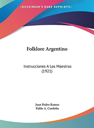 9781161866421: Folklore Argentino: Instrucciones A Los Maestros (1921) (Spanish Edition)