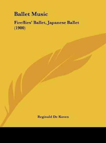 9781161867848: Ballet Music: Fireflies' Ballet, Japanese Ballet (1900)