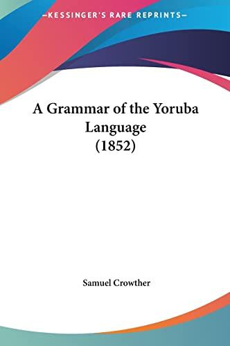 9781161869163: A Grammar of the Yoruba Language (1852)