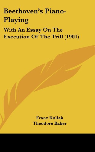 9781161872118: Beethoven's Piano-Playing: With An Essay On The Execution Of The Trill (1901)
