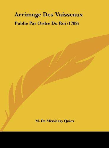 9781161872576: Arrimage Des Vaisseaux: Publie Par Ordre Du Roi (1789) (French Edition)