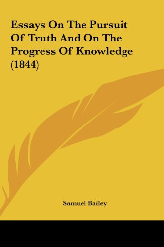 9781161873085: Essays on the Pursuit of Truth and on the Progress of Knowledge (1844)