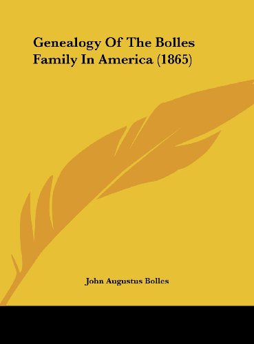 9781161877472: Genealogy of the Bolles Family in America (1865)