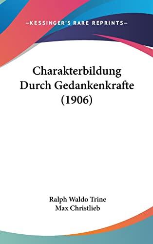 9781161877724: Charakterbildung Durch Gedankenkrafte (1906) (German Edition)