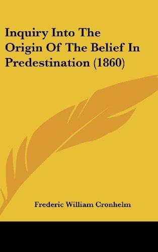 9781161878257: Inquiry Into the Origin of the Belief in Predestination (1860)