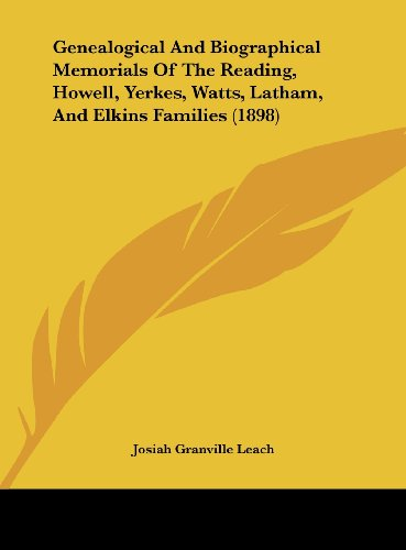 9781161880472: Genealogical And Biographical Memorials Of The Reading, Howell, Yerkes, Watts, Latham, And Elkins Families (1898)