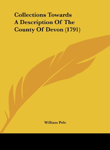 9781161880908: Collections Towards a Description of the County of Devon (1791)