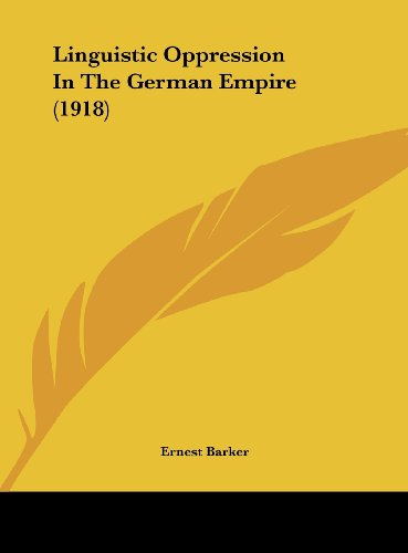 9781161884463: Linguistic Oppression In The German Empire (1918)