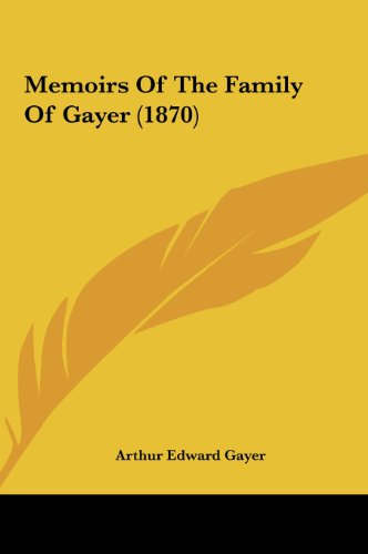 9781161885620: Memoirs of the Family of Gayer (1870)