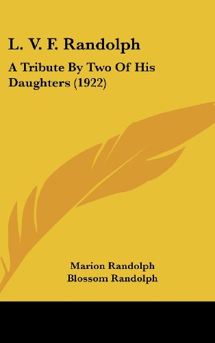 9781161886870: L. V. F. Randolph: A Tribute By Two Of His Daughters (1922)
