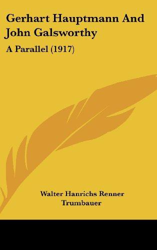 9781161888386: Gerhart Hauptmann And John Galsworthy: A Parallel (1917)