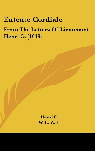 9781161890266: Entente Cordiale: From The Letters Of Lieutenant Henri G. (1918)