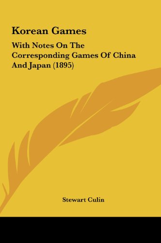9781161892727: Korean Games: With Notes On The Corresponding Games Of China And Japan (1895)
