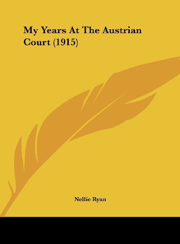 9781161892963: My Years At The Austrian Court (1915)