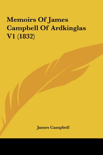 Memoirs of James Campbell of Ardkinglas V1 (1832) (1161893393) by Campbell, James