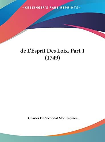 9781161894073: de L'Esprit Des Loix, Part 1 (1749)