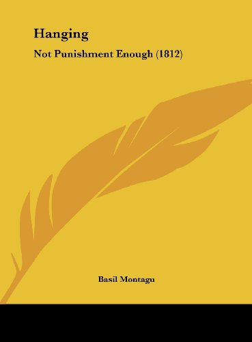 9781161895469: Hanging: Not Punishment Enough (1812)