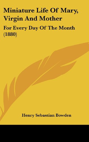 9781161899436: Miniature Life of Mary, Virgin and Mother: For Every Day of the Month (1880)