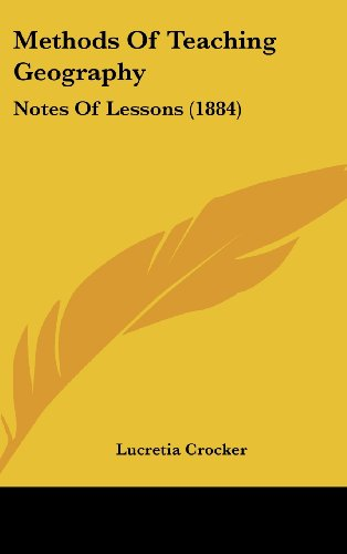 9781161900231: Methods of Teaching Geography: Notes of Lessons (1884)