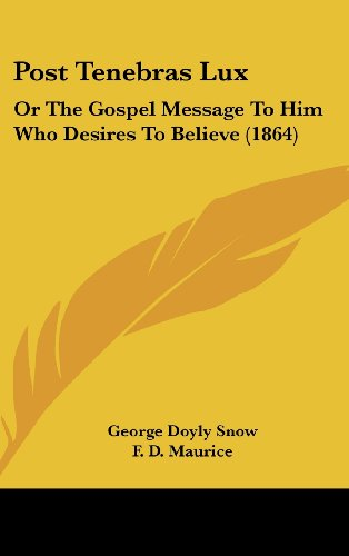 9781161900859: Post Tenebras Lux: Or the Gospel Message to Him Who Desires to Believe (1864)