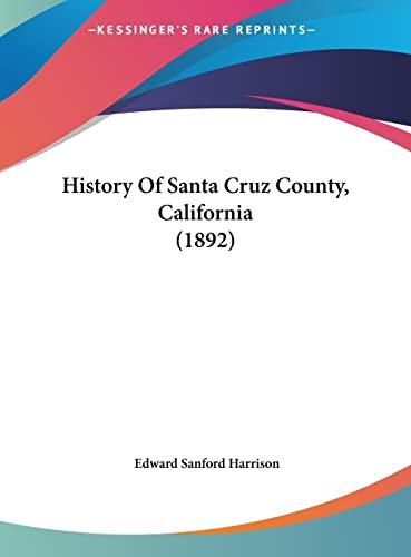9781161905120: History Of Santa Cruz County, California (1892)