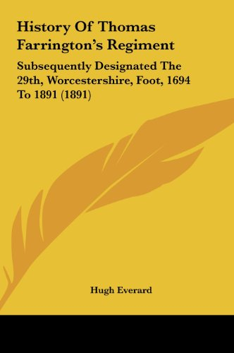 9781161905441: History Of Thomas Farrington's Regiment: Subsequently Designated The 29th, Worcestershire, Foot, 1694 To 1891 (1891)