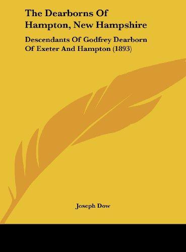 9781161906172: The Dearborns Of Hampton, New Hampshire: Descendants Of Godfrey Dearborn Of Exeter And Hampton (1893)