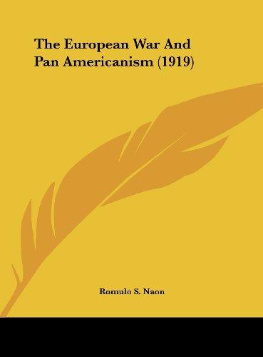 9781161906370: The European War And Pan Americanism (1919)