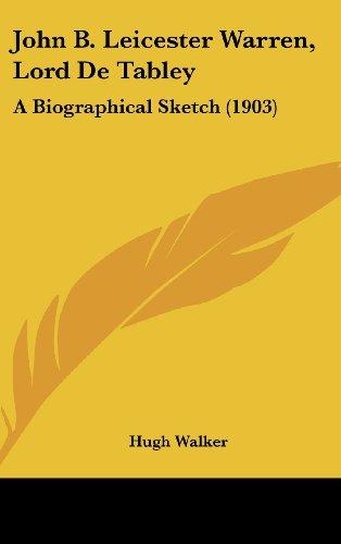 9781161909838: John B. Leicester Warren, Lord De Tabley: A Biographical Sketch (1903)