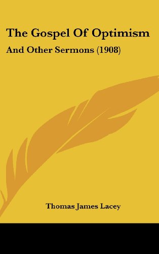9781161912418: The Gospel Of Optimism: And Other Sermons (1908)