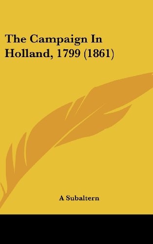9781161913576: The Campaign in Holland, 1799 (1861)
