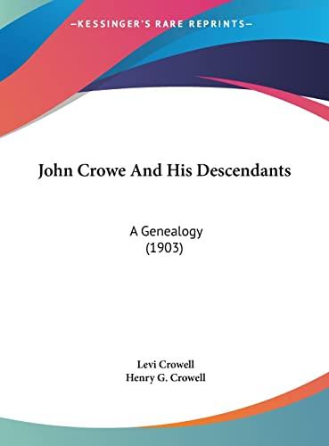9781161914214: John Crowe And His Descendants: A Genealogy (1903)
