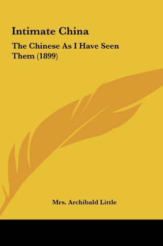 9781161916003: Intimate China: The Chinese as I Have Seen Them (1899)