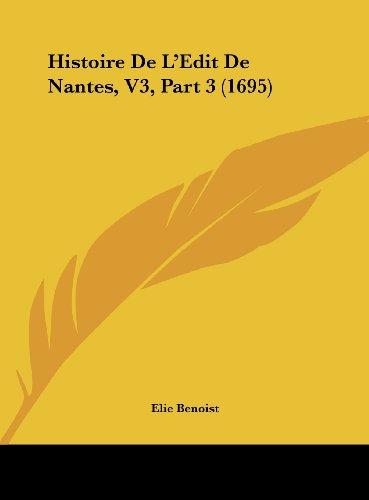 9781161916133: Histoire de L'Edit de Nantes, V3, Part 3 (1695)